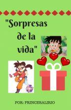 """Sorpresas de la vida"" by PrincesaLirio"
