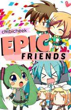 EPIC Friends by chibicheek