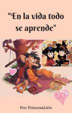 """""""En la vida todo se aprende"""" by PrincesaLirio"""