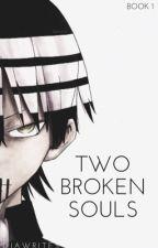 Two Broken Souls| D.T.K by dkingjj