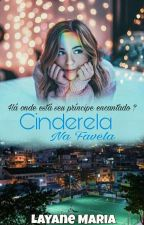 Cinderela na favela  by Layane_Maria