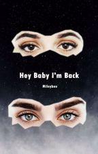 Hey baby I'm back   CAMREN PL by mileybuu