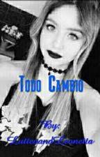 TODO CAMBIO/terminada/ by LutteoAndLeonetta32