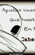 Aquellas Voces Que Habitan En Mi Cabeza.[ErrorInk]  by mayte1649