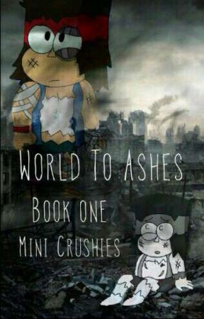 World to Ashes (book one) - OK K.O.!  by Mini_Crushies