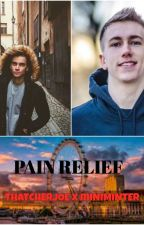 Pain Relief | Joe Sugg x Miniminter by sbaker2367
