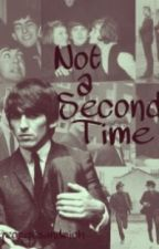 Not a Second Time by georgesandwich