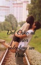 Del Odio Al Amor by locaporlasnoves