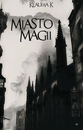 Miasto Magii [Miasto Magii #1] by kudikot