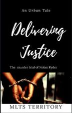 Delivering Justice by mlts2014