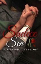 "Sadece Sen - ""Nur du"" by turkishlovestory"