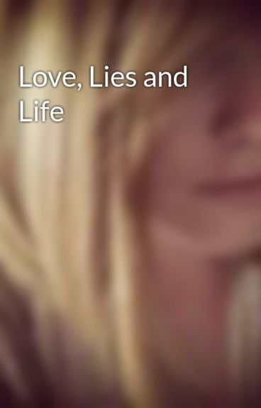 Love, Lies and Life by CaitlynNicoleSimpson