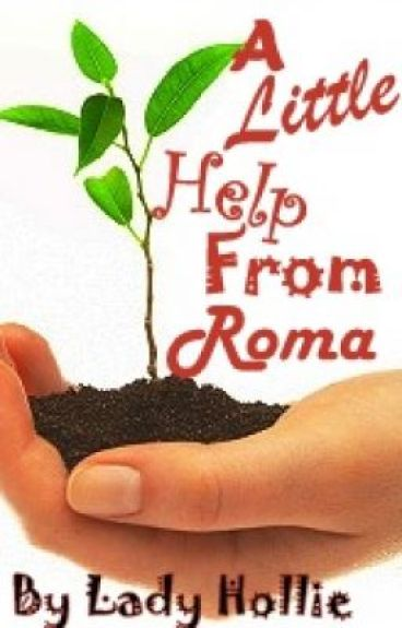 A Little Help From Roma by LadyHollie