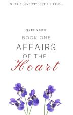 Affairs Of The Heart (+18)|| EDITING by QxeenAbii