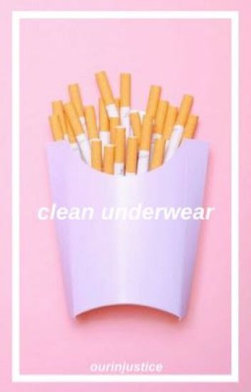 Clean Underwear || Bowers Gang