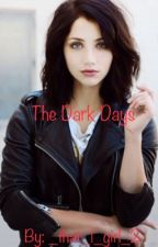The Alpha and The Witch: The Dark Days by _that_1_girl_2