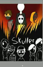 Skuller: A Creepypasta/Marble Hornets story Bk. 1 by Be-You-Be-Proud