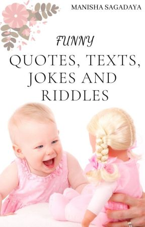 Funny Quotes, Texts, Riddles and Jokes by Tamesha232002