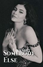 Somebody Else; Kylie Jenner. by Lookshit