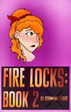 Fire Locks: Book 2 by strawhat_pirate