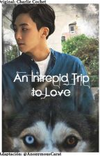 {JIHAN} An Intrepid Trip to Love [Adaptación] by AnonymousCarat