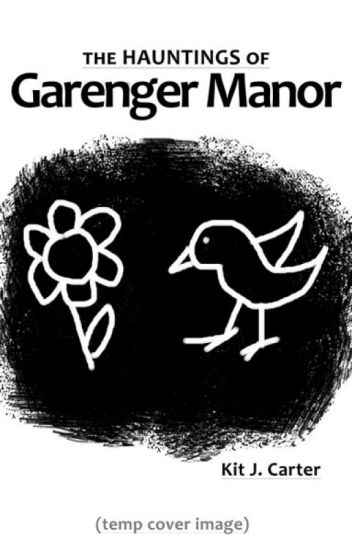 NaNo: The Hauntings of Garenger Manor