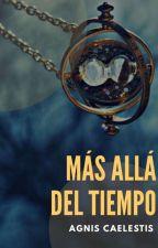 Más allá del tiempo (Harrymort) by AgnisCaelestis