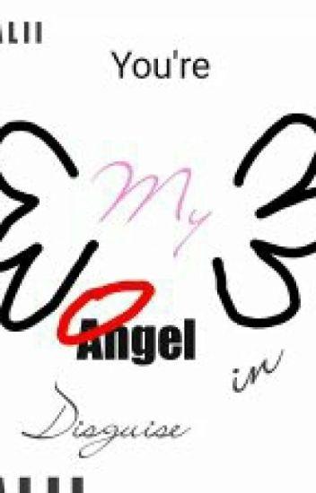 You're My Angel In Disguise - alii - Wattpad