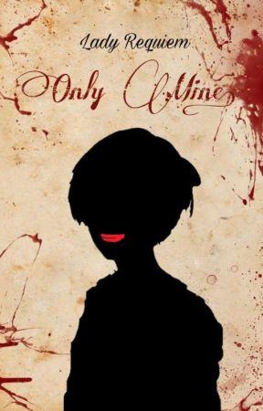 Only Mine (Sebaciel [Yandere Ciel]) by Hello_Touko_Funtom