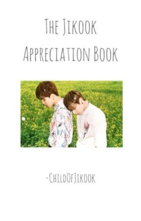 The Jikook Appreciation Book by -ChildOfJikook