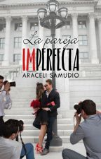 La pareja IMperfecta by LunnaDF