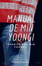 Manual de Min Yoongi [y.m.] by MonchyToonshi