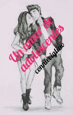 Un amor de adolescentes by connieviglino13
