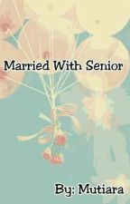 Married With Senior by srimut
