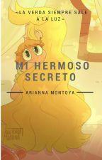 Mi hermoso secreto© by ArianaMomo10