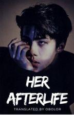 Her Afterlife | osh -Complete- by _obolor_