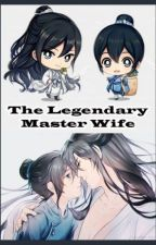 The legendary master's wife (English) Part 1 : chapter 1 - 185 by 01_soma
