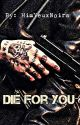 Die For You (B.A.P) by HimYeuxNoirs92