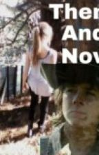 Then and Now (carl grimes fan fiction) by izzie_fanx