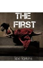The First by lexilasha