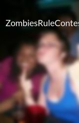 ZombiesRuleContest by ceceliaM