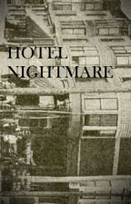Hotel Nightmare by Lonely-sick
