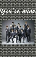 You're mine (Exo fanfic) ON GOING by CosmicLatte86