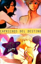 [+18] CAPRICHOS DEL DESTINO - ONE SHOT [[ADRINETTE]] by Marichat8989
