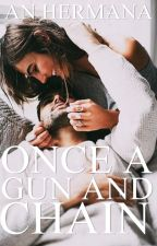 Once a Gun and Chain by AnHermana