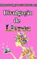 Divulgação de livros   2° Edição   by GabrielaDivulga
