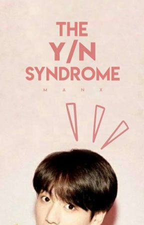 The Y/N Syndrome | june 13 by SugaWithThatTae