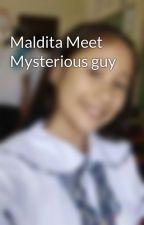 Maldita Meet Mysterious guy by user39437360