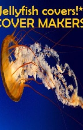 *Jellyfish covers* COVER MAKERS by jelelly