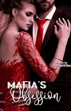 Mafia's Obssession by _CuriousWriter_